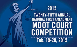 25th annual National First Amendment Moot Court Competition